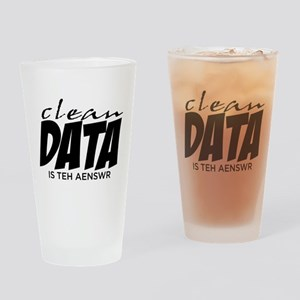 Clean Data is the Answer Drinking Glass